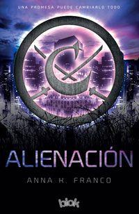 SOY BIBLIOTECARIO: Alienación, de Anna K. Franco