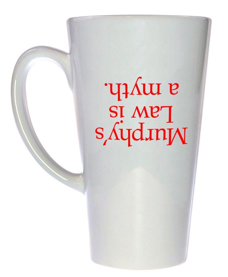Murphy's Law is a Myth Coffee or Tea Mug, Latte Size