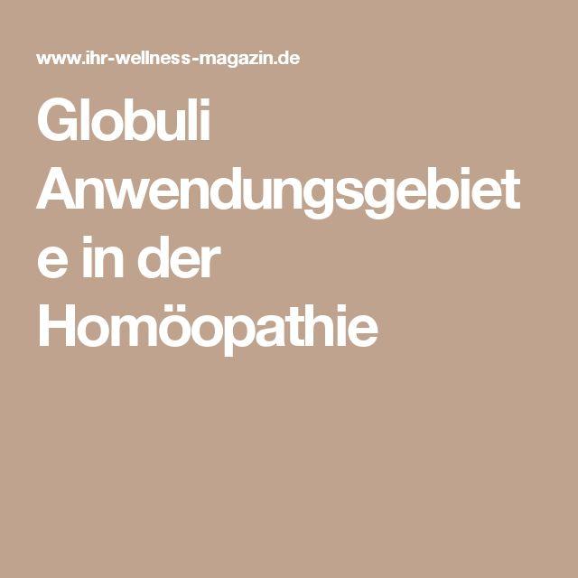 Globuli Anwendungsgebiete in der Homöopathie