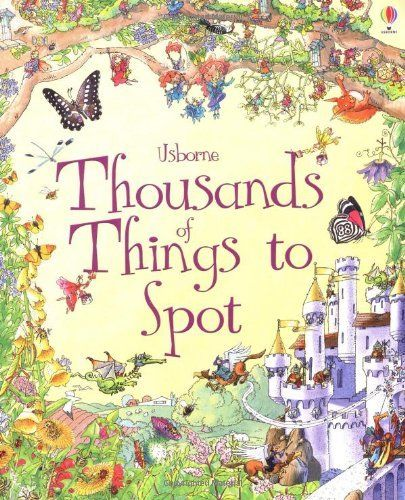 Thousands of Things to Spot (1001 things to spot), http://www.amazon.co.uk/dp/1409523039/ref=cm_sw_r_pi_awdl_ISl3wb1NSZ8JE
