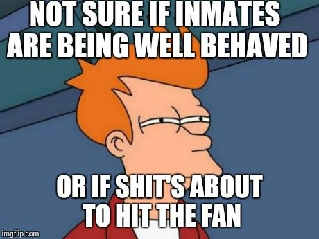 inmates and correctional officers meme - Google Search