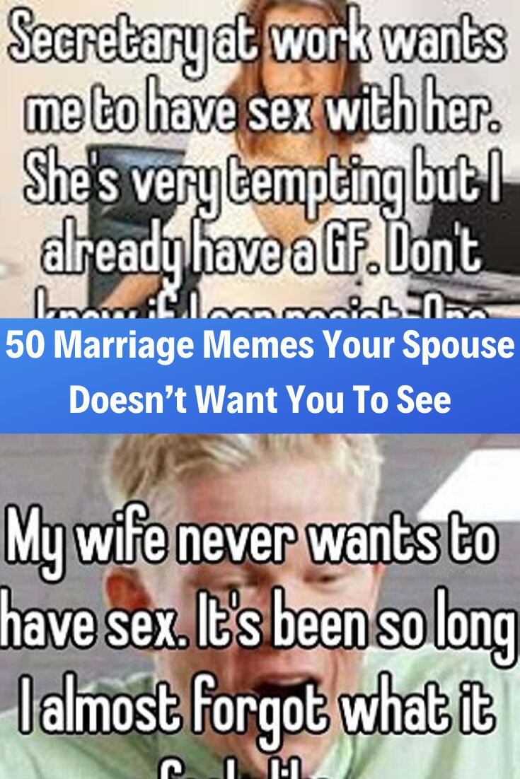 50 Marriage Memes Your Spouse Doesn T Want You To See Marriage Memes Whisper Confessions 22 Words