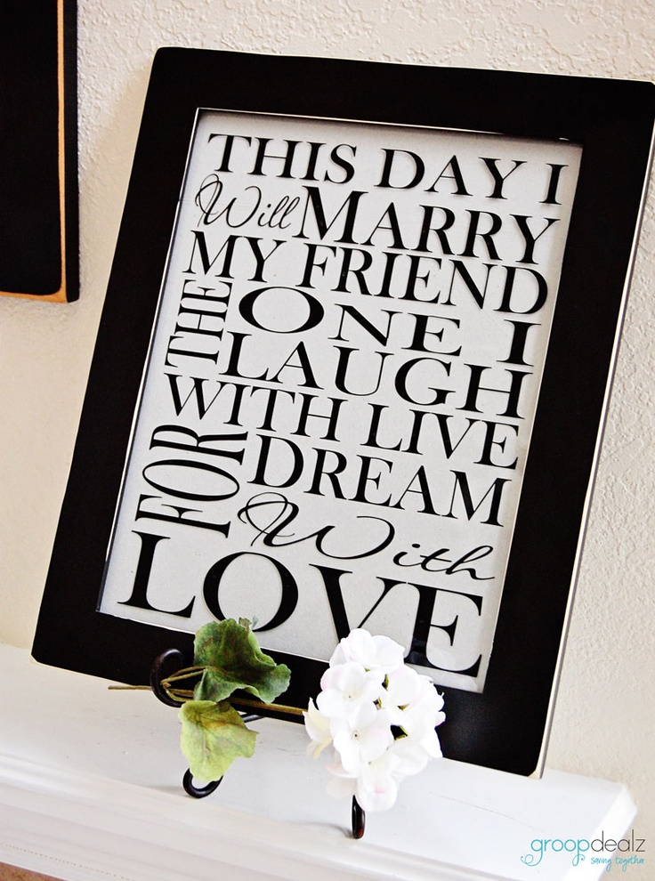 for anyone getting married - add on to either the print or the frame, the couple's names and wedding date. or make this the back of a shadow box with a wedding picture and wedding memorabilia inside.... or use anywwhere on the wedding day!