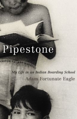 Pipestone by Adam Fortunate Eagle: A memoir in which Adam Fortunate Eagle, one of the leaders of the Native American takeover of Alcatraz Island in 1969, provides an account of his experiences as a student at Pipestone Indian Boarding School in Minnesota between 1935 and 1945. --Destiny Quest