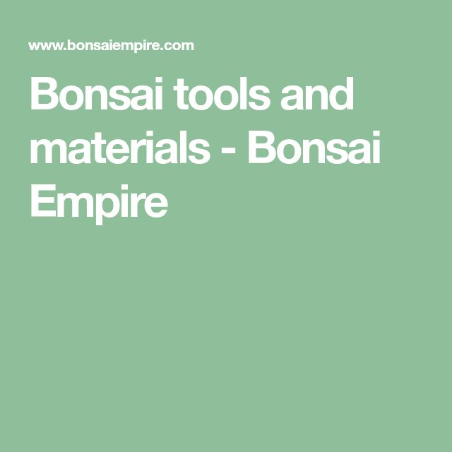 Bonsai tools and materials - Bonsai Empire