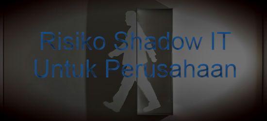 Konsultan IT Jakarta - Indonesia: Bagaimana Shadow IT Bisa Mengancam Kepatuhan di Pe...