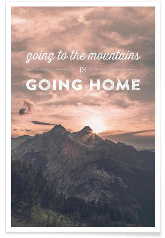 Going to the Mountains is Going Home als Premium Poster von Joe Mania | JUNIQE (Diy Shirts Lettering)