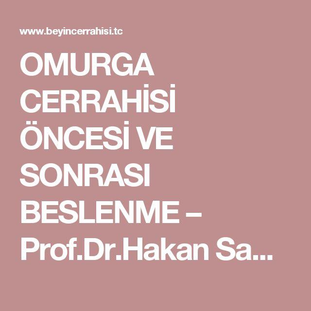OMURGA CERRAHİSİ ÖNCESİ VE SONRASI BESLENME – Prof.Dr.Hakan Sabuncuoğlu, Beyin ve Sinir Cerrahisi, Ankara