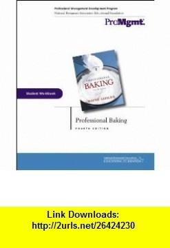 Professional Baking, Student Workbook (9780471477815) Wayne Gisslen , ISBN-10: 0471477818  , ISBN-13: 978-0471477815 ,  , tutorials , pdf , ebook , torrent , downloads , rapidshare , filesonic , hotfile , megaupload , fileserve