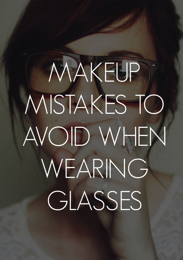Avoid these when wearing glasses!