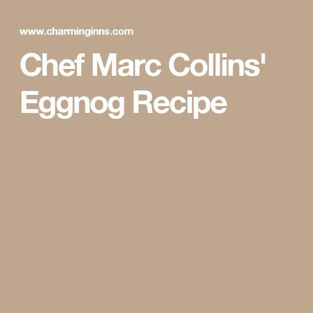 Chef Marc Collins' Eggnog Recipe
