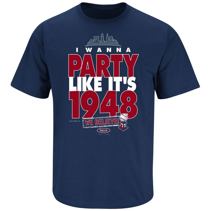 Cleveland Indians Fans. I Wanna Party Like It's 1948. T-Shirt