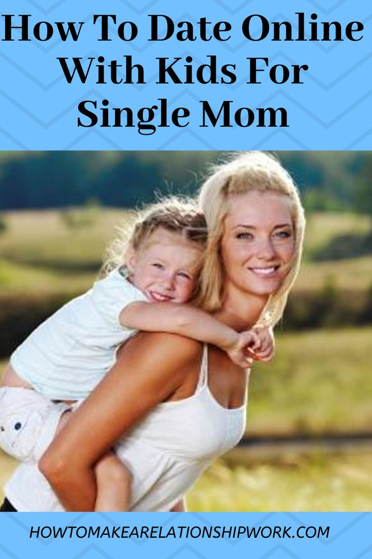Online dating and the single mom