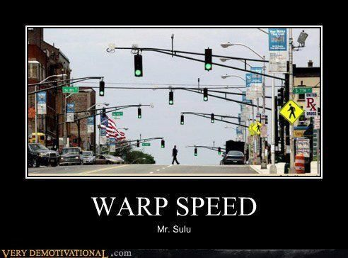 Avanti!: Warped Speed, Funny Pictures, Bookworm Y Nerdy, Demotivational Posters, Driving Laughing, Stars Trek, Funny Stuff, Street Lights, Green Lights