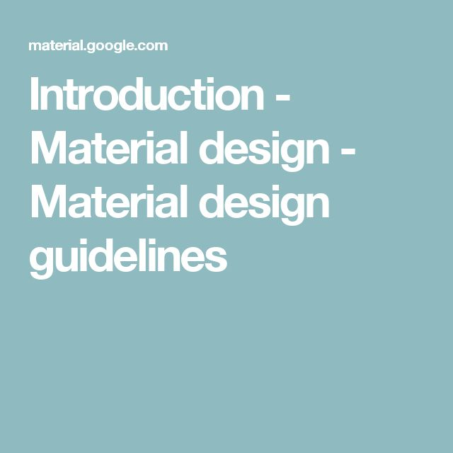 Introduction - Material design - Material design guidelines