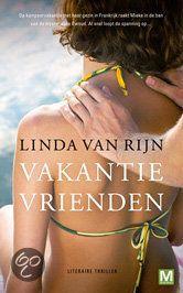 Vakantievrienden door Linda van Rijn  Kamperen in Frankrijk kan je huwelijk redden, of niet?
