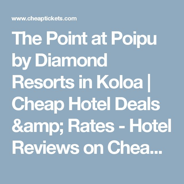 The Point at Poipu by Diamond Resorts in Koloa   Cheap Hotel Deals & Rates - Hotel Reviews on Cheaptickets