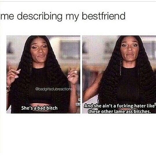 Me describing my best friend...