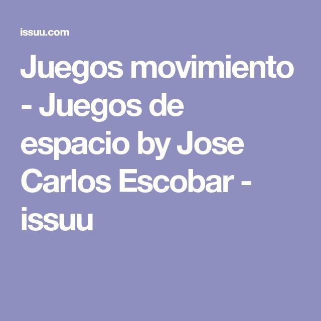 Juegos movimiento - Juegos de espacio by Jose Carlos Escobar - issuu