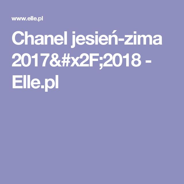 Chanel jesień-zima 2017/2018 - Elle.pl