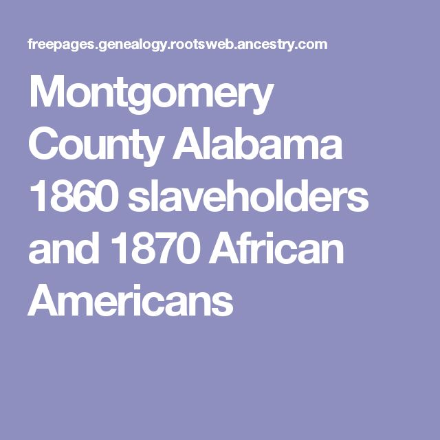 Montgomery County Alabama 1860 slaveholders and 1870 African Americans