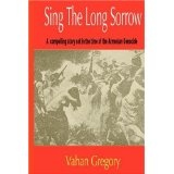 Sing the Long Sorrow: A compelling story set in the time of the Armenian Genocide (Paperback)By Vahan Gregory