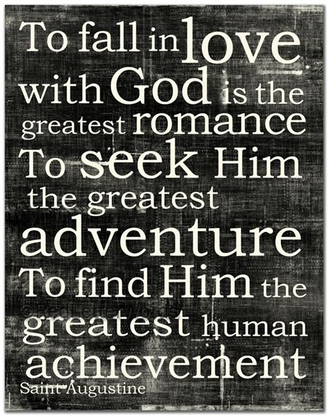 To Fall In Love Saint Augustine So True Pinterest Quotes Custom Quotes From The Bible About Love