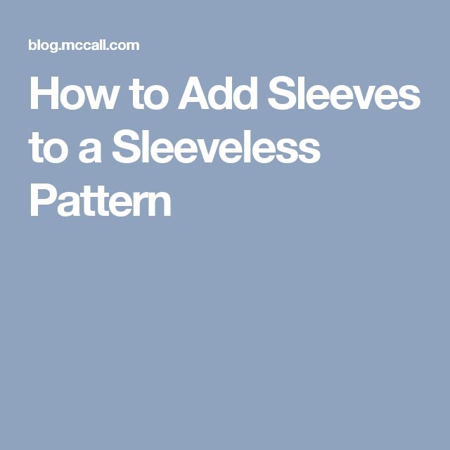 How to Add Sleeves to a Sleeveless Pattern