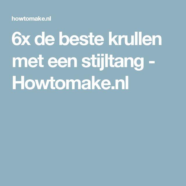 6x de beste krullen met een stijltang - Howtomake.nl