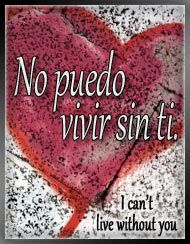 Learn Spanish Love Words & Phrases: No puedo vivir sin ti - I can't live without you