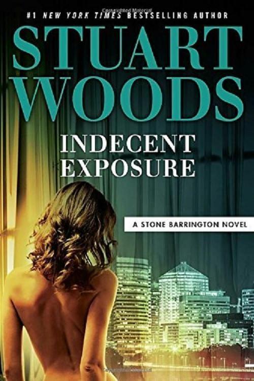 Indecent Exposure (A Stone Barrington Novel) by Stuart Woods