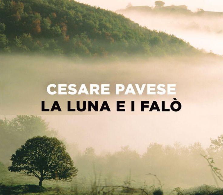 Meraviglioso #Pavese❤ La luna e i falò di Cesare Pavese: un paese ci vuole