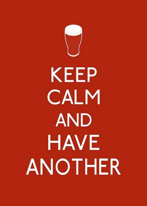 Keep calm and Have Another