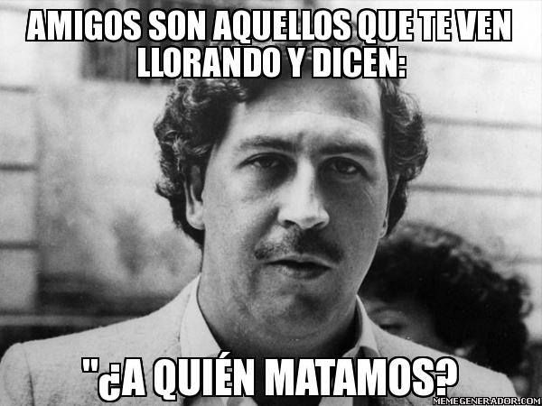 pablo escobar sayings - photo #27