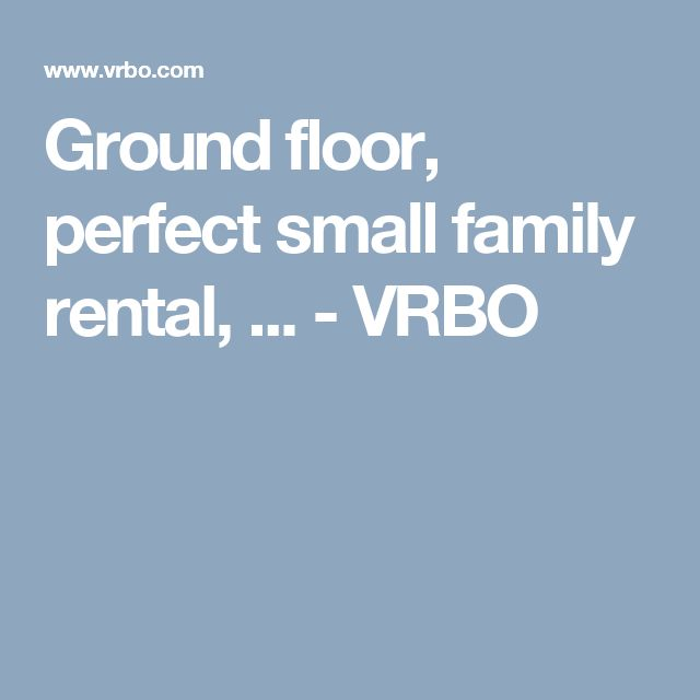 Ground floor, perfect small family rental, ... - VRBO