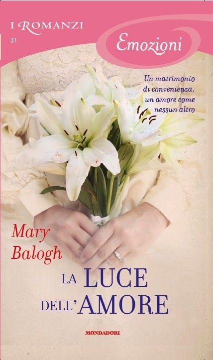 la mia biblioteca romantica: LA LUCE DELL'AMORE di Mary Balogh (Mondadori) - Re...