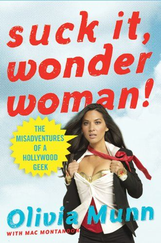 Olivia Munn's Suck It, Wonder Woman!  Love her.