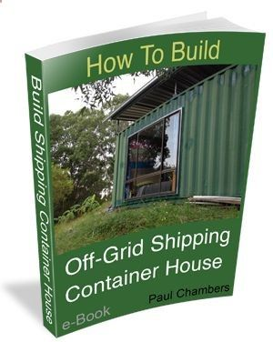 Container House - shipping container off grid   Paul Chambers - Who Else Wants Simple Step-By-Step Plans To Design And Build A Container Home From Scratch?