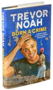 'Born a Crime,' Trevor Noah's Raw Account of Life Under Apartheid - The New York Times
