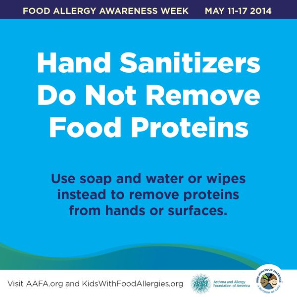 Hand Sanitizers Do Not Remove Food Proteins - great reminder from @KFAtweets 2014-Food-Allergy-Awareness-Week-3