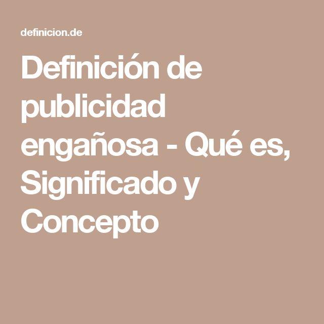 Definición de publicidad engañosa   - Qué es, Significado y Concepto