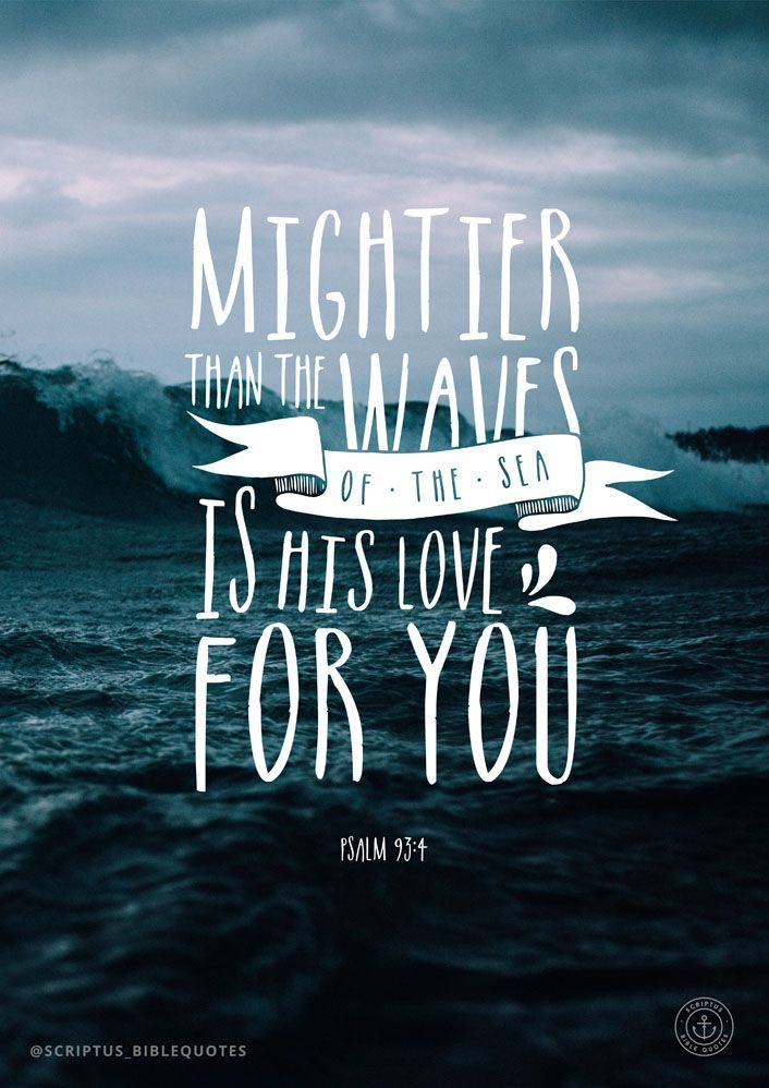 Bible Quote Mightier Than The Waves Of The Sea Is His Love For
