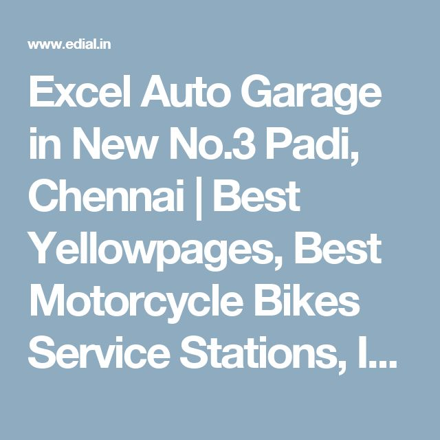 Excel Auto Garage in New No.3 Padi, Chennai | Best Yellowpages, Best Motorcycle Bikes Service Stations, India