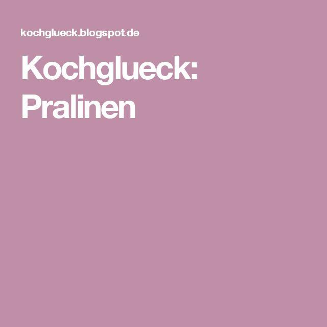 Kochglueck: Pralinen