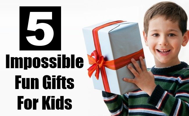 Top 5 Impossible Fun Gifts For Kids That Even You Will Want