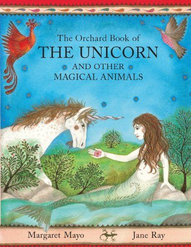 The Orchard Book of the Unicorn and Other Magical Animals on TheBookSeekers.