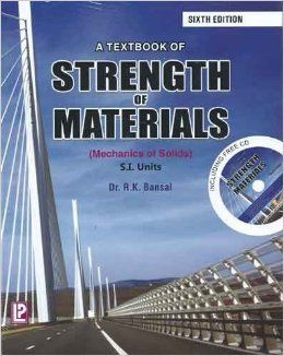 Strength of Materials eBook  R K Bansal          ABOUT THE BOOK :-  Strength of Materials by R K Bansal is yet another popular book in the engineering books segment. For many undergraduate engineering students,this book is the first choice