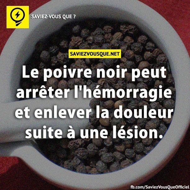 Le poivre noir peut arrêter l'HÉMORRAGIE et enlever la DOULEUR suite à une lésion.