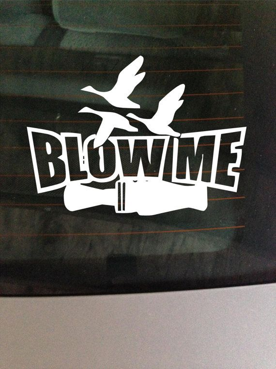 Duck call blow me vinyl window decal by greenmountainvinyl 6 00 · truck stickerstruck