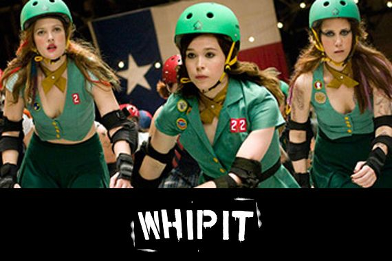WHIP IT | Good film, awesome soundtrack.